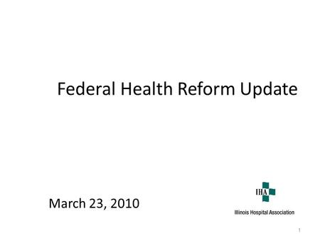 Federal Health Reform Update March 23, 2010 1. 1. Senate passed bill on December 24, 2009. 2. House passed on Sunday, March 21, 2010, Senate bill (219.