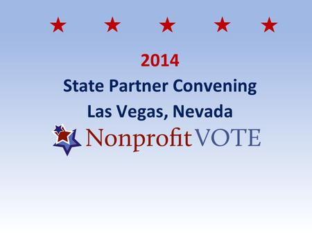 2014 State Partner Convening Las Vegas, Nevada. EARLY VOTING IN CLARK COUNTY.