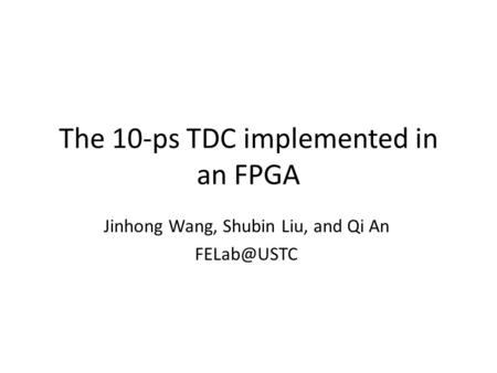 The 10-ps TDC implemented in an FPGA