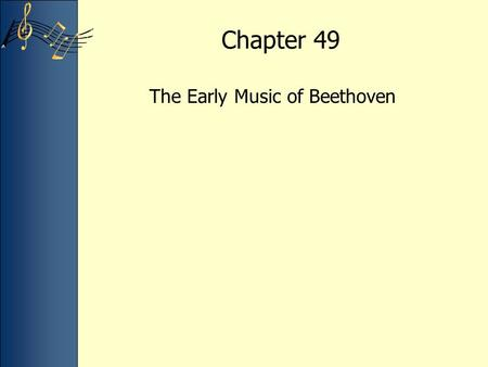 Chapter 49 The Early Music of Beethoven. Lecture Overview Europe from 1770 to 1800 Beethoven's life (1770-1827) Beethoven's works of the first period.