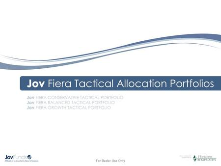 For Dealer Use Only. 2 Key Features Tactical Asset Allocation Benefits of Indexing, Convenience of ETFs Experienced Portfolio Management Low Cost, Managed.