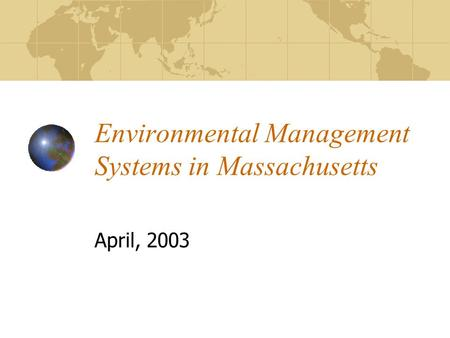 Environmental Management Systems in Massachusetts April, 2003.