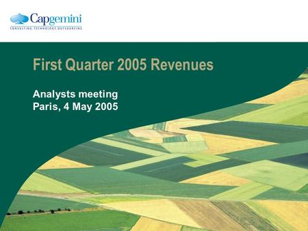 First Quarter 2005 Revenues Analysts meeting Paris, 4 May 2005.