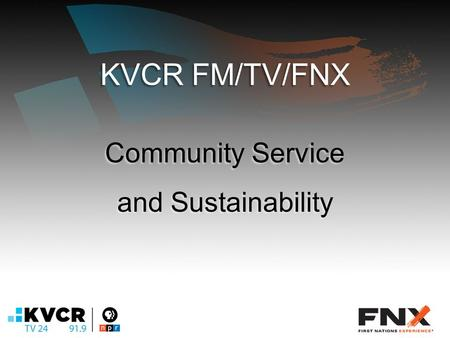 KVCR FM/TV/FNX Community Service and Sustainability.