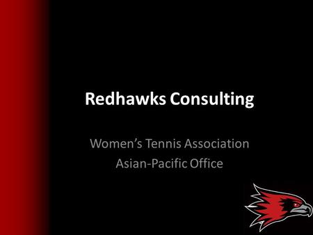 Redhawks Consulting Women's Tennis Association Asian-Pacific Office.
