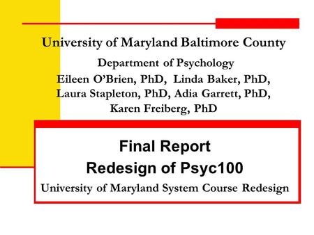 University of Maryland Baltimore County Department of Psychology Eileen O'Brien, PhD, Linda Baker, PhD, Laura Stapleton, PhD, Adia Garrett, PhD, Karen.