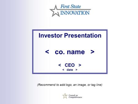 Investor Presentation (Recommend to add logo, an image, or tag line)