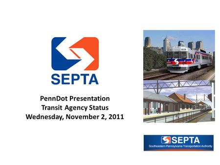 PennDot Presentation Transit Agency Status Wednesday, November 2, 2011