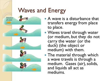 - What Are Waves? Waves and Energy