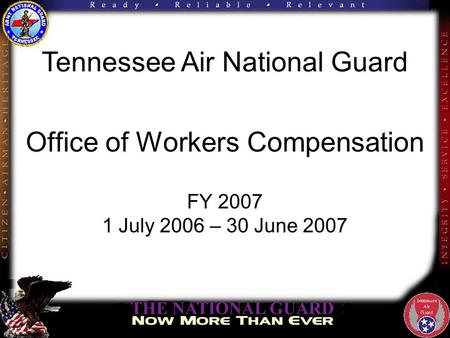 Office of Workers Compensation FY 2007 1 July 2006 – 30 June 2007 Tennessee Air National Guard.