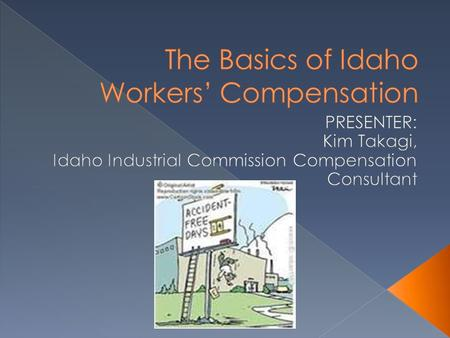 The Industrial Commission is the state regulatory agency that administers the workers' compensation law in Idaho. The Commission has exclusive jurisdiction.