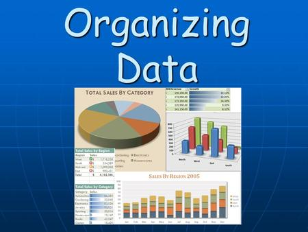 Organizing Data. Displaying data in a chart is a good way of organizing your data, however GRAPHS are invaluable when it comes to organizing your data.