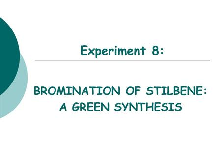 BROMINATION OF STILBENE: A GREEN SYNTHESIS