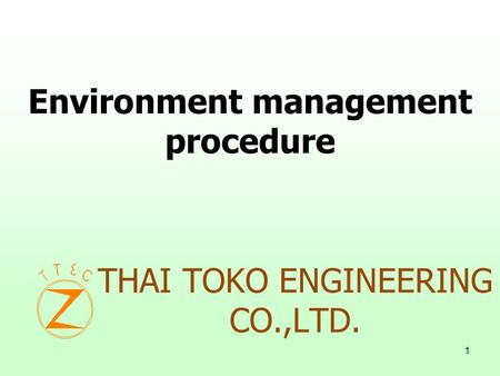 1 THAI TOKO ENGINEERING CO.,LTD. Environment management procedure.