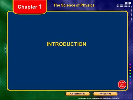 Chapter 1 The Science of Physics INTRODUCTION.