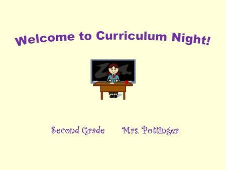 Second Grade Mrs. Pottinger. Parent Teacher Communication I can be reached at school after 8:05 a.m. 847-945-1075 ext. 363 or at