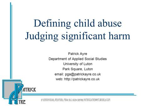 Patrick Ayre Department of Applied Social Studies University of Luton Park Square, Luton   web:  Defining.