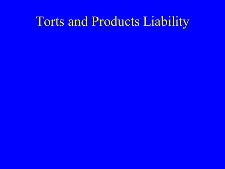 Torts and Products Liability. What is a tort? A tort is a civil wrong resulting in injury to person or property. Torts vary according to intent –Intentional.