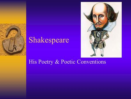 Shakespeare His Poetry & Poetic Conventions. What do we know about Shakespeare   Iw1AA&feature=related