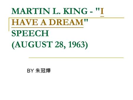 MARTIN L. KING - I HAVE A DREAM SPEECH (AUGUST 28, 1963)