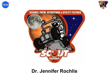 Dr. Jennifer Rochlis. Overview Build a technology testbed for future rover concepts Develop and demonstrate operations and mission concepts.