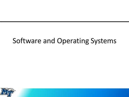 Software and Operating Systems. Software A set of instructions written in a computer language to carry out a specific task.