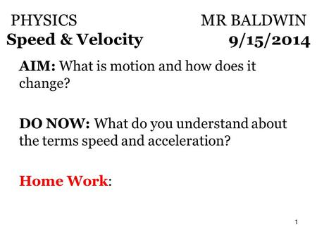 PHYSICS MR BALDWIN Speed & Velocity 9/15/2014