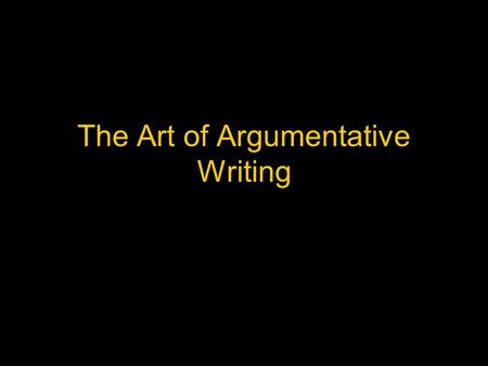 the art of persuasive writing forms of persuasive writing  forms of argumentative writing advertisements editorials reviews argumentative essays