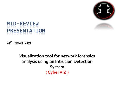 Visualization tool for network forensics analysis using an Intrusion Detection System ( Cyber ViZ )