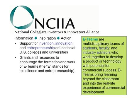 Information  Inspiration  Action Support for invention, innovation, and entrepreneurship education at U.S. colleges and universities Grants and resources.