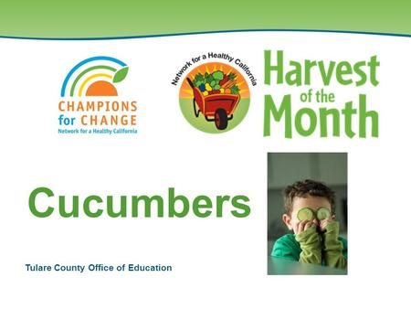 Cucumbers Tulare County Office of Education.