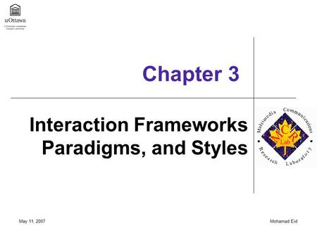 Interaction Frameworks Paradigms, and Styles