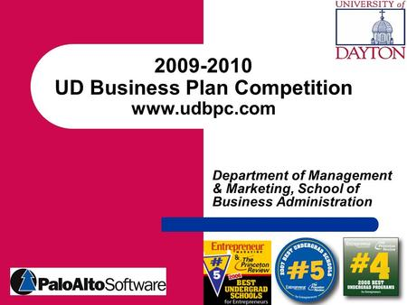 2009-2010 UD Business Plan Competition www.udbpc.com Department of Management & Marketing, School of Business Administration.