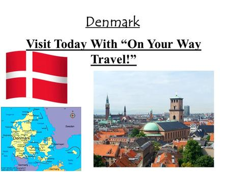 "Denmark Visit Today With ""On Your Way Travel!"". Location - Denmark is located in Northern Europe, north of Germany and south of Norway."