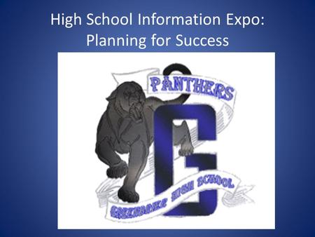 High School Information Expo: Planning for Success.