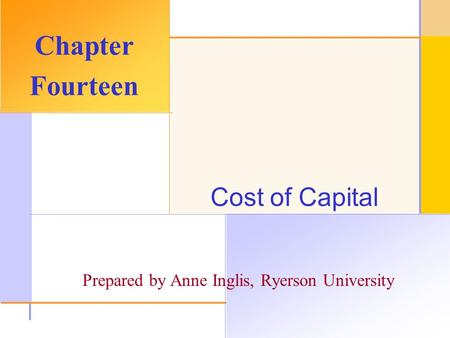 © 2003 The McGraw-Hill Companies, Inc. All rights reserved. Cost of Capital Chapter Fourteen Prepared by Anne Inglis, Ryerson University.