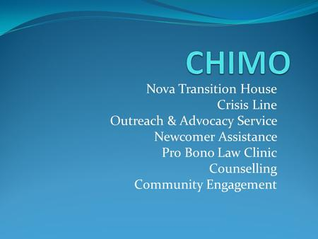 Nova Transition House Crisis Line Outreach & Advocacy Service Newcomer Assistance Pro Bono Law Clinic Counselling Community Engagement.