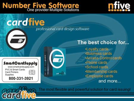 Number Five Software One provider Multiple Solutions professional card design software The most flexible and powerful solution for card issuing! The best.
