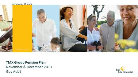 TMX Group Pension Plan November & December 2013 Guy Aubé.