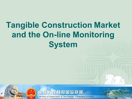 Tangible Construction Market and the On-line Monitoring System.