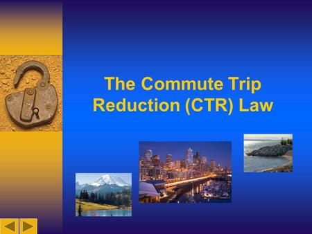 The Commute Trip Reduction (CTR) Law.  The CTR Law requires major employers - in Urban Growth Areas throughout Washington - to implement an employee.