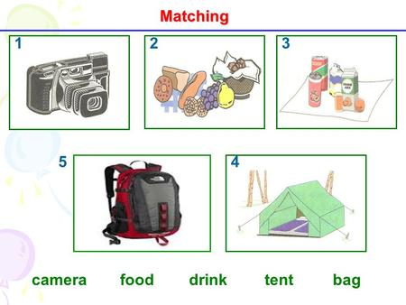 1 45 23 Matching camerafooddrinktentbag P ICN Which word? IC.