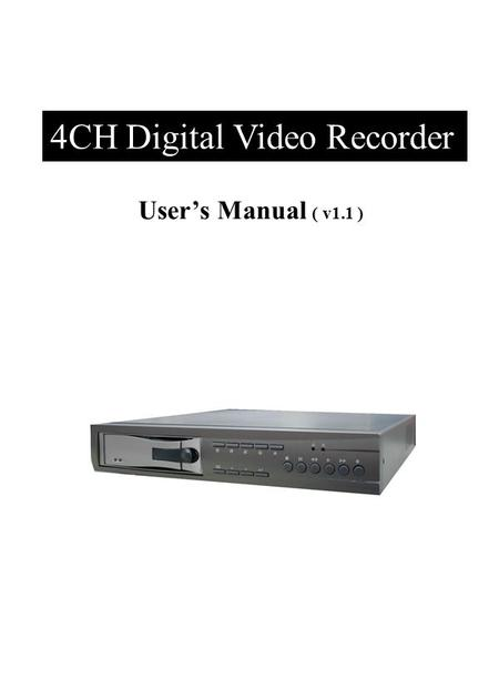 4CH Digital Video Recorder User's Manual ( v1.1 ).