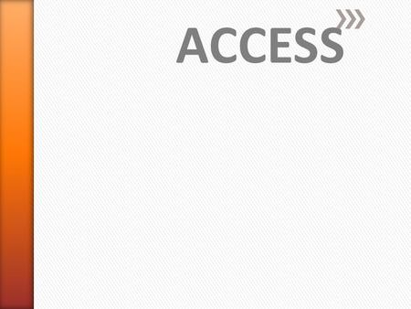 ACCESS. » Access is a database management system. » This system lets you create and process data. » A database is a collection of data that is organized.