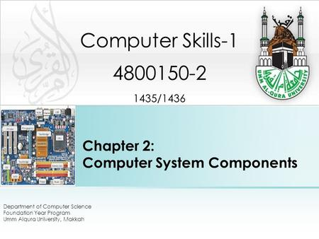 Chapter 2: Computer System Components