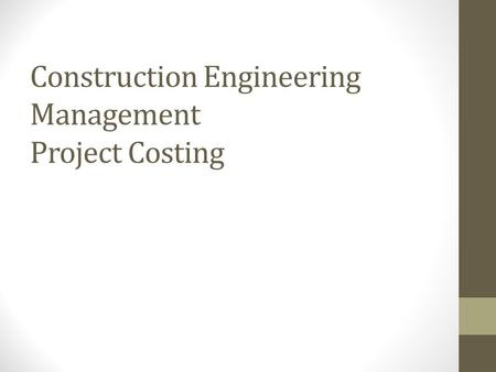 Construction Engineering Management Project Costing.