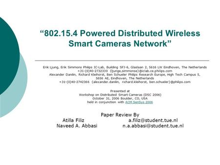 """802.15.4 Powered Distributed Wireless Smart Cameras Network"" Paper Review By Atilla Naveed A. Abbasi"