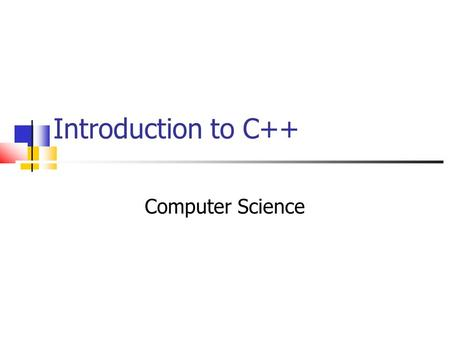 "Introduction to C++ Computer Science. Quote... ""Language is the only instrument of science…."" Samuel Johnson."