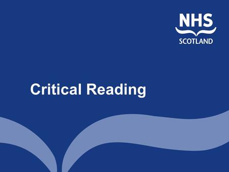 Critical Reading. Critical Appraisal Definition: assessment of methodological quality If you are deciding whether a paper is worth reading – do so on.