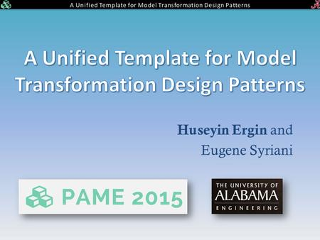 Huseyin Ergin and Eugene Syriani. PROBLEM (DIDN'T CHANGE) Development of model transformation is still an error-prone and hard task. One reason is the.